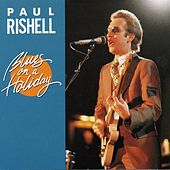 Blues On A Holiday by Paul Rishell
