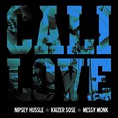 Cali Love (Cali Plug) [feat. Messy Monk] von Nipsey Hussle