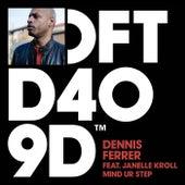 Mind Ur Step by Dennis Ferrer