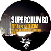 Fire feat. Celeda - Stephan Grondin's Let It Burn Remix by Superchumbo