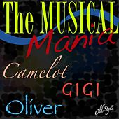 The Musical Mania (Camelot, Gigi, Oliver) de Various Artists