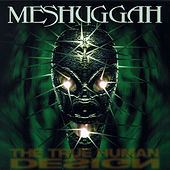 The true human design by Meshuggah