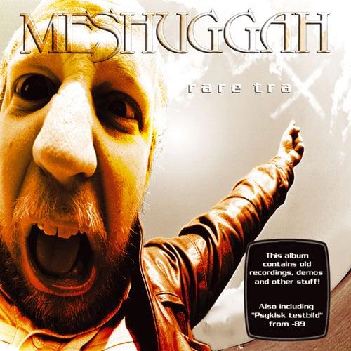 Rare Trax by Meshuggah