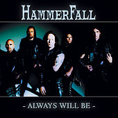 Always will be by Hammerfall