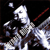 Born With The Blues by Bernard Allison