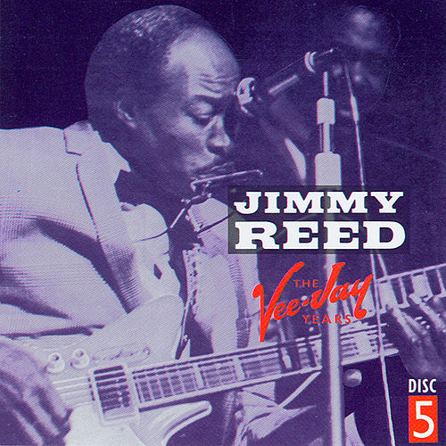 The Vee-Jay Years CD 5 by Jimmy Reed