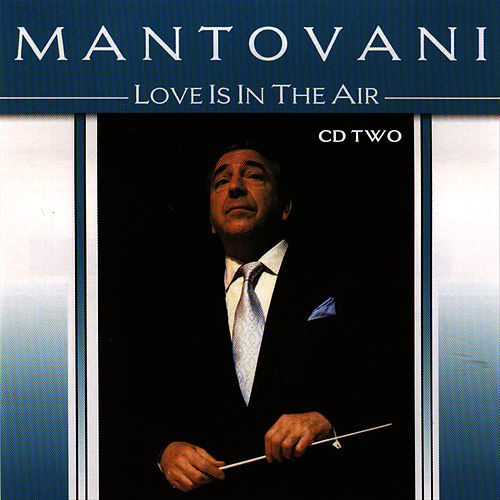 Love Is In The Air Vol. 2 by Mantovani
