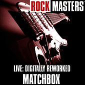 Rock Masters Live: Digitally Reworked by Matchbox