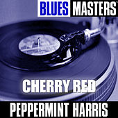 Blues Masters: Cherry Red by Peppermint Harris