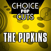Choice Pop Cuts by The Pipkins