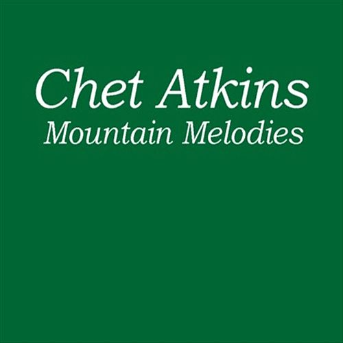 Mountain Melodies by Chet Atkins