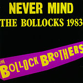 Never Mind The Bollocks 1983 by The Bollock Brothers