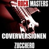 Rock Masters: Coverversionen by Zucchero