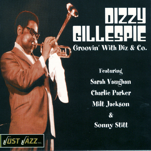 Groovin' With Diz and Co. by Dizzy Gillespie