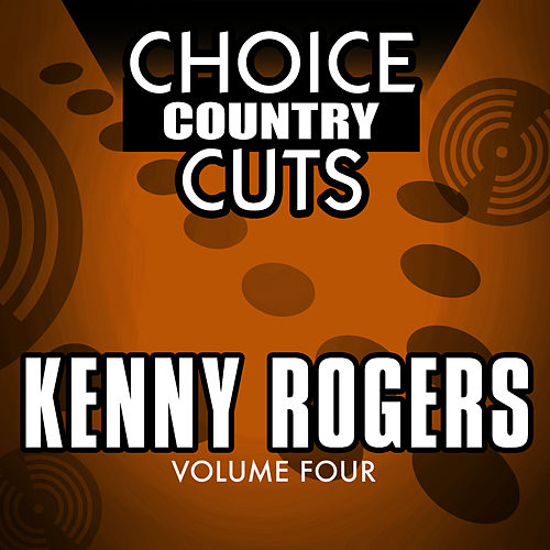 Choice Country Cuts, Vol. 4 by Kenny Rogers