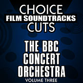 Choice Film Soundtrack Cuts, Vol. 3 by BBC Concert Orchestra