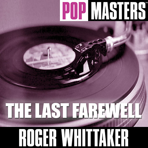 Pop Masters Live: The Last Farewell by Roger Whittaker