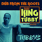 Dub From The Roots by King Tubby