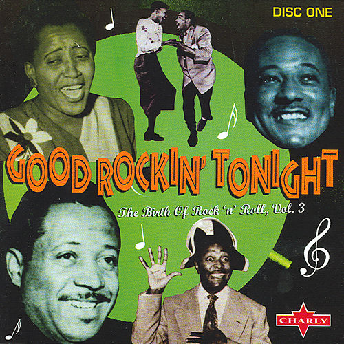 Good Rockin' Tonight - The Birth Of Rock 'N' Roll CD1 by Various Artists