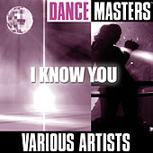 Dance Masters: I Know You von Various Artists
