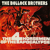 The Four Horsemen Of Apocalypse by The Bollock Brothers