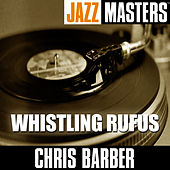 Jazz Masters: Whistling Rufus by Chris Barber