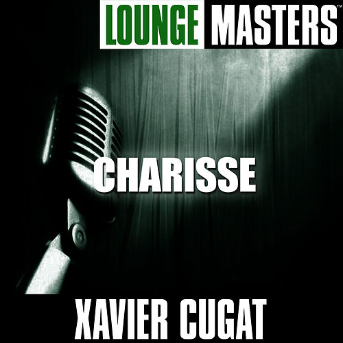 Lounge Masters: Charisse by Xavier Cugat