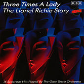 Three Times A Lady - The Lionel Richie Story by The Gary Tesca Orchestra