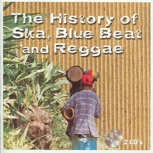 The History Of Ska Blue Beat And Re by Various Artists