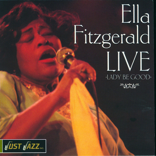 Ella Fitzgerald Live, Lady Be Good by Ella Fitzgerald