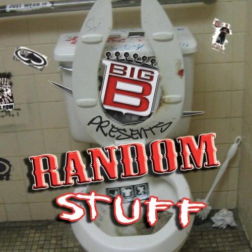 Big B presents Random Stuff by Big B