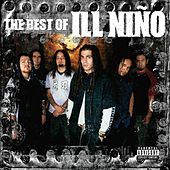 The Best Of Ill Nino de Ill Niño