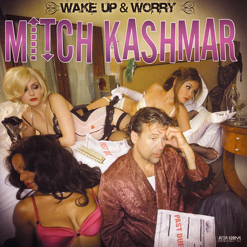 Wake Up & Worry by Mitch Kashmar