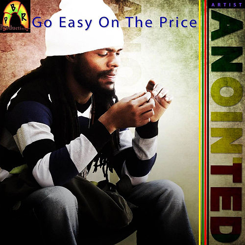 Go Easy on the Price - Single by Anointed