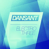 Dansant Electro Three by Various Artists