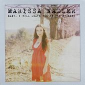 Baby, I Will Leave You in the Morning von Marissa Nadler