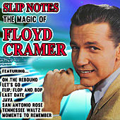 Slip Notes: The Magic of Floyd Cramer by Floyd Cramer