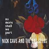 No More Shall We Part (2011 Remastered Version) von Nick Cave