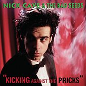 Kicking Against the Pricks de Nick Cave
