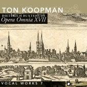 Buxtehude: Opera Omnia XVII - Vocal music, Vol. 7 by Amsterdam Baroque Orchestra