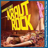 Sounds Like Krautrock - Finest Progressive Rock Tunes from the 70's by Various Artists