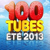 100 Tubes Eté 2013 de Various Artists