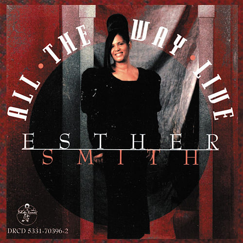 All the Way Live by Esther Smith