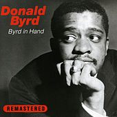 Byrd in Hand (Remastered) by Donald Byrd