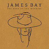 The Dark Of The Morning EP de James Bay