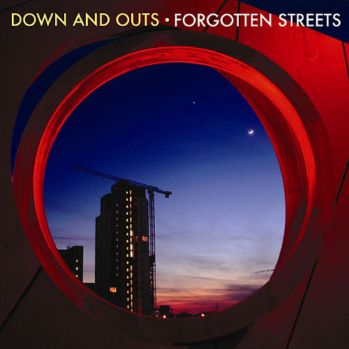 Forgotten Streets by Down And Outs