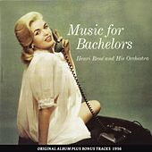 Music for Bachelors (Original Album Plus Bonus Tracks 1956) by Henri Rene