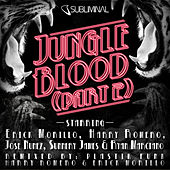 Jungle Blood, Pt. 2 by Erick Morillo