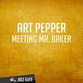 Meeting Mr. Baker by Art Pepper