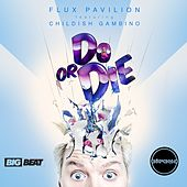 Do Or Die (Remix EP) by Flux Pavilion